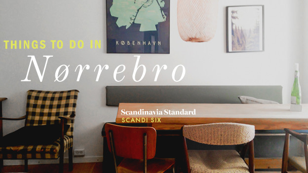 SCANDI SIX Things to do in Nørrebro Copenhagen   Scandinavia Standard