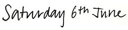 Saturday 6th June