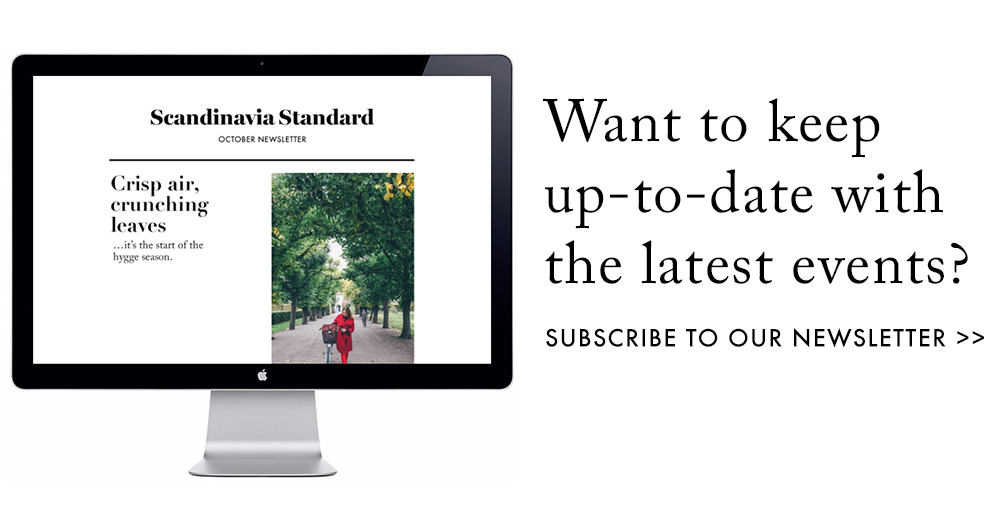 Keep up-to-date - Subscribe to Newsletter | Scandinavia Standard