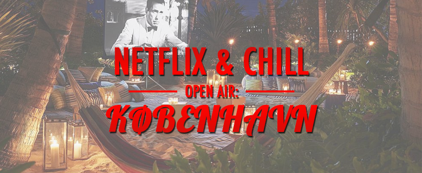 NETFLIX AND CHILL - AUGUST 2016