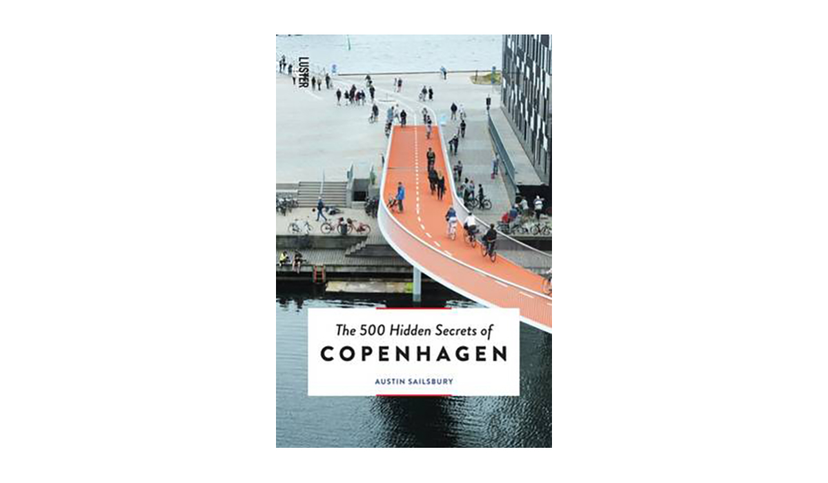 500-hidden-secrets-of-copenhagen-by-austin-sailsbury