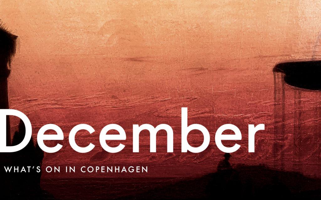 What's On in Copenhagen: December 2019